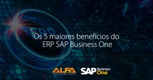 Benefícios do ERP SAP Business One