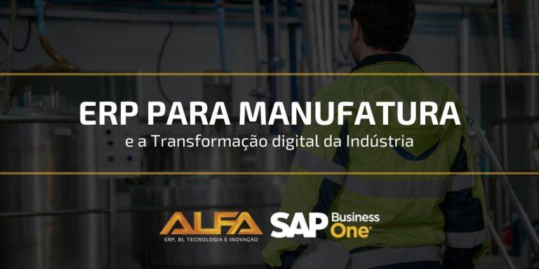 ERP para Manufatura e a Transformação Digital da Indústria